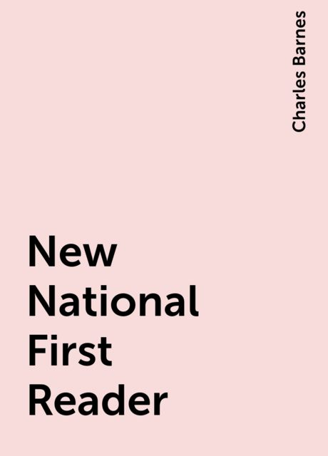New National First Reader, Charles Barnes