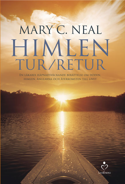 Himlen tur retur, Mary C. Neal
