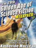 The 29th Golden Age of Science Fiction MEGAPACK®: Katherine MacLean, Katherine MacLean