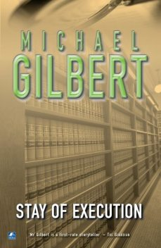 Stay Of Execution, Michael Gilbert