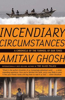 Incendiary Circumstances, Amitav Ghosh