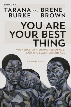 You Are Your Best Thing, Brene Brown, Tarana Burke