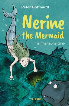 Nerine the Mermaid #1: The Treasure Ship, Peter Gotthardt