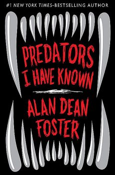 Predators I Have Known, Alan Dean Foster