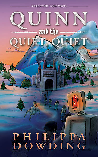Quinn and the Quiet, Quiet, Philippa Dowding