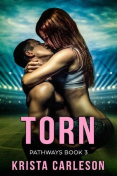 Torn: A Contemporary Sports Romance (Pathways Book 3), Krista Carleson