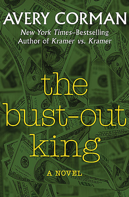 The Bust-Out King, Avery Corman