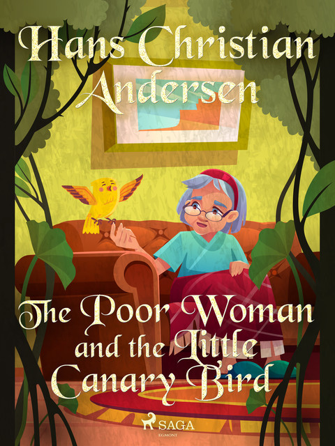 The Poor Woman and the Little Canary Bird, Hans Christian Andersen