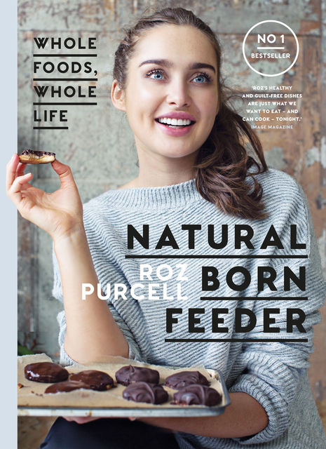 Natural Born Feeder, Roz Purcell