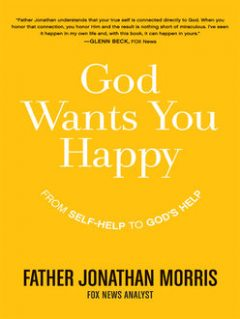 God Wants You Happy, Father Jonathan Morris