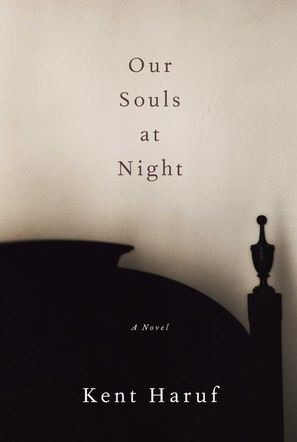 Our Souls at Night, Kent Haruf