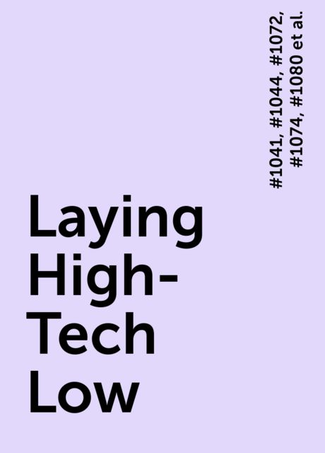 Laying High-Tech Low, #1072, #1080, #1088, #1081, #1074, #1041, #1044, #1101