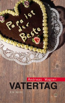 Vatertag, Andreas Wagner