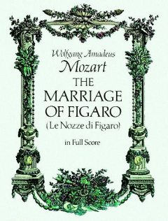 The Marriage of Figaro, Wolfgang Amadeus Mozart