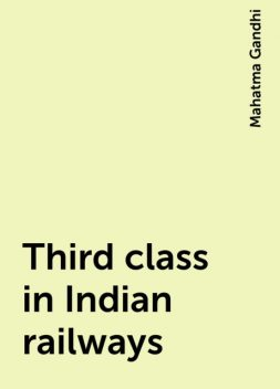 Third class in Indian railways, Mahatma Gandhi