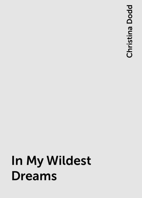In My Wildest Dreams, Christina Dodd
