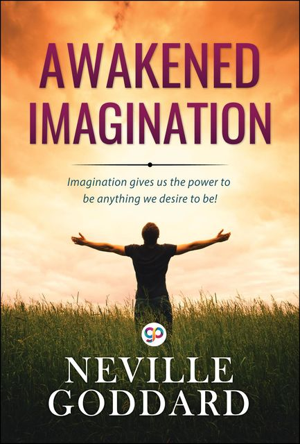 Awakened Imagination, Neville Goddard