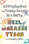 Astrophysics for Young People in a Hurry, Neil deGrasse Tyson