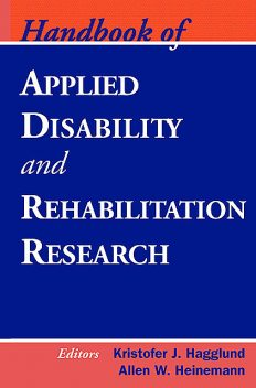 Handbook of Applied Disability and Rehabilitation Research, Allen, Hagglund, Heinemann, Kristofer J.