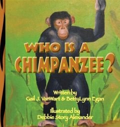 Who is a Chimpanzee, BettyLynn Egan, Gail J. VanWart