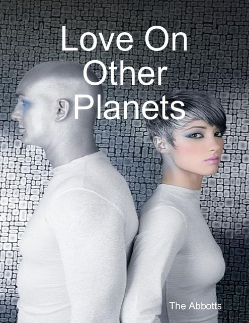 Love On Other Planets, The Abbotts