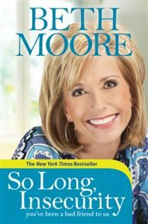 So Long, Insecurity, Beth Moore