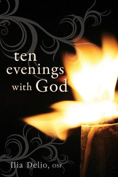 Ten Evenings with God, Ilia Delio