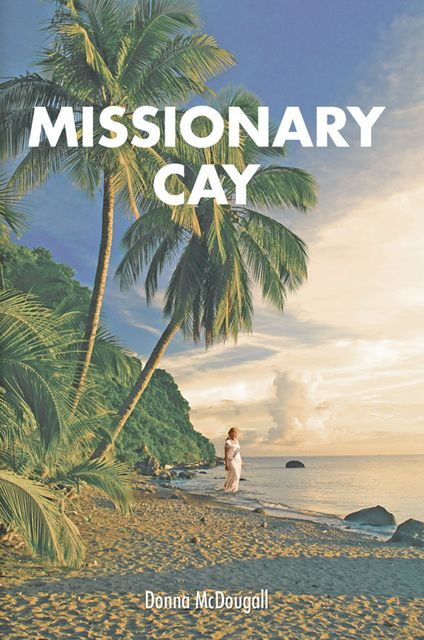 Missionary Cay, Donna McDougall