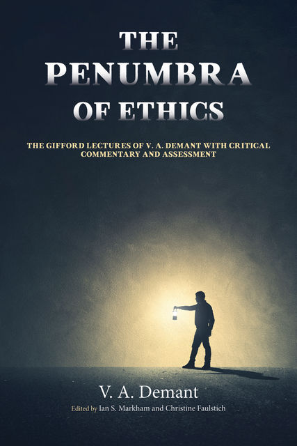 The Penumbra of Ethics, Ian S. Markham, V.A. Demant