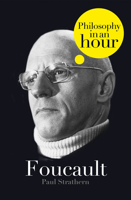 Foucault: Philosophy in an Hour, Paul Strathern