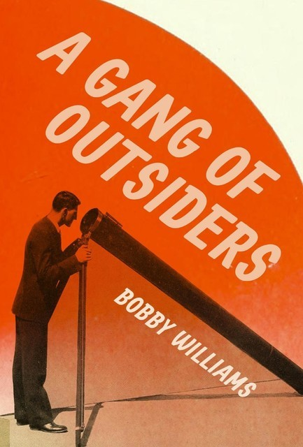 A Gang of Outsiders, Bobby Williams