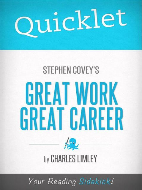 Quicklet on Stephen Covey's Great Work, Great Career, Charles Limley