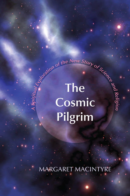 The Cosmic Pilgrim, Margaret MacIntyre