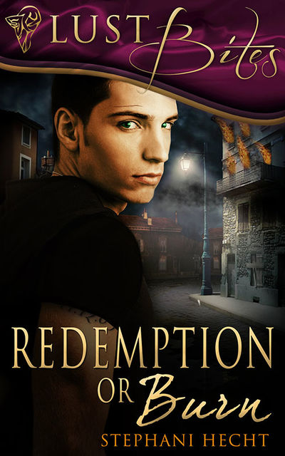 Redemption or Burn, Stephani Hecht