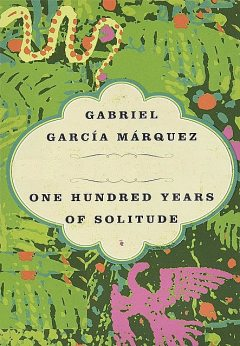 One Hundred Years of Solitude, Gabriel Garcia Marquez