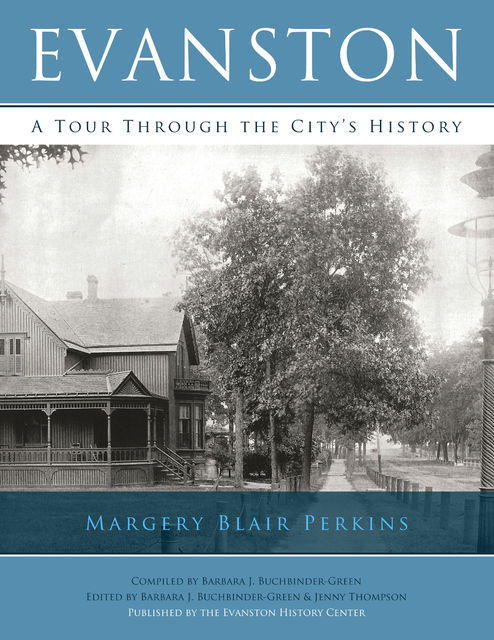 Evanston: A Tour Through the City's History, Margery Blair Perkins
