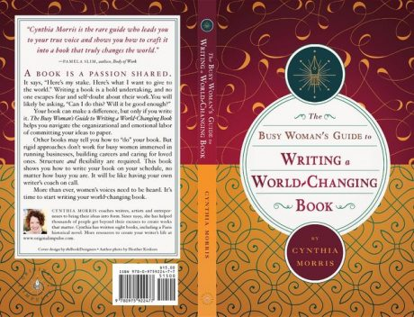 The Busy Woman's Guide to Writing a World-Changing Book, Cynthia Morris