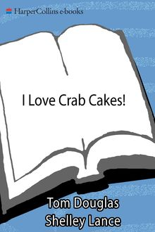 I Love Crab Cakes, Tom Douglas, Shelley Lance