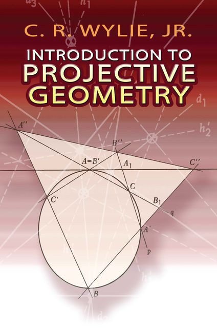 Introduction to Projective Geometry, C.R.Wylie