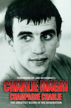 Champagne Charlie – Charlie Magri, Charlie Magri, Jim McDonnell