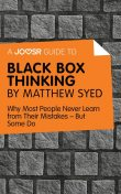 A Joosr Guide to… Black Box Thinking by Matthew Syed, Joosr