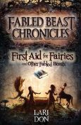 First Aid for Fairies and Other Fabled Beasts, Lari Don