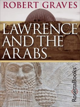 Lawrence and the Arabs, Robert Graves