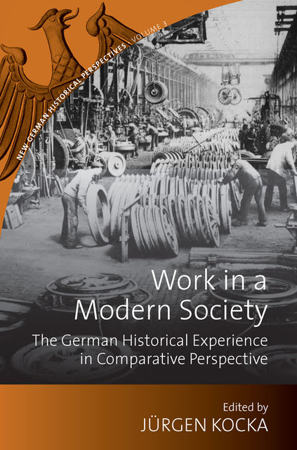 Work in a Modern Society, Jurgen Kocka