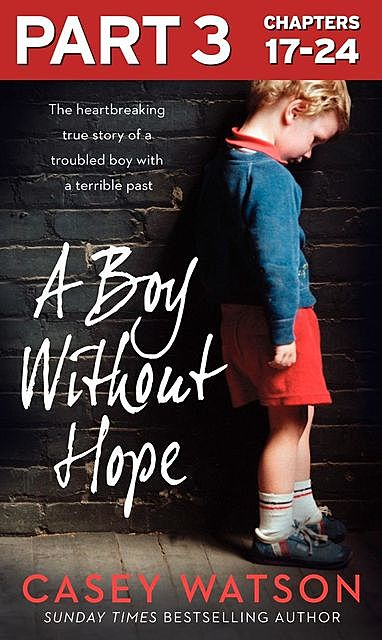 A Boy Without Hope: Part 3 of 3, Casey Watson
