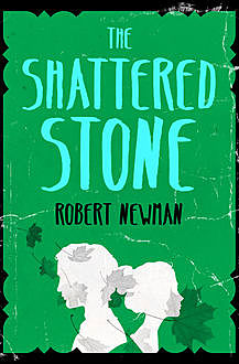 The Shattered Stone, Robert Newman