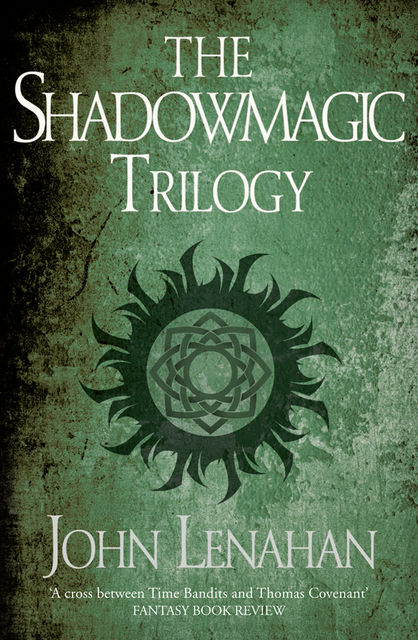 The Shadowmagic Trilogy, John Lenahan