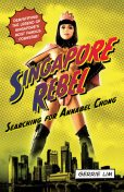 SINGAPORE REBEL: SEARCHING FOR ANNABEL CHONG, Gerrie Lim