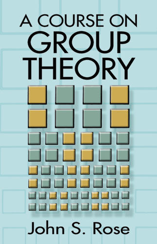 A Course on Group Theory, John S.Rose