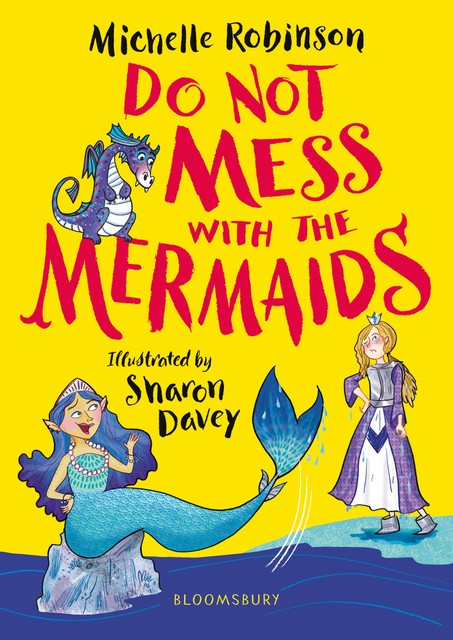Do Not Mess with the Mermaids, Michelle Robinson